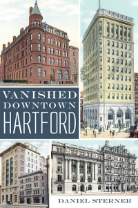 Vanished Downtown Hartford